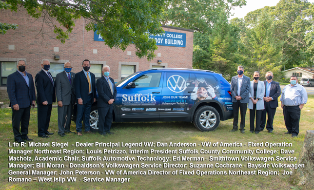 L to R: Michael Siegel  - Dealer Principal Legend VW; Dan Anderson - VW of America - Fixed Operation Manager Northeast Region; Louis Petrizzo, Interim President Suffolk County Community College; Dave Macholz, Academic Chair, Suffolk Automotive Technology; Ed Merman - Smithtown Volkswagen Service Manager; Bill Moran - Donaldson's Volkswagen Service Director; Suzanne Cochrane - Bayside Volkswagen General Manager; John Peterson - VW of America Director of Fixed Operations Northeast Region;  Joe Romano – West Islip VW  - Service Manager